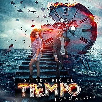 Se Nos Dio El Tiempo (feat. Shayra)