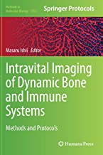 Intravital Imaging of Dynamic Bone and Immune Systems: Methods and Protocols (Methods in Molecular Biology)