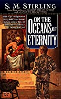 On the Oceans of Eternity: A Novel of the Change (Island)