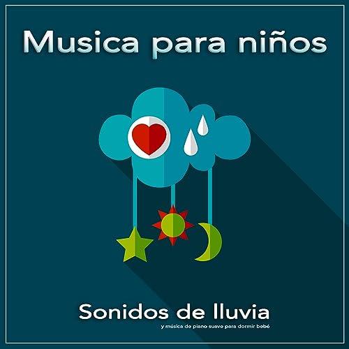 Sonidos de lluvia - Musica para dormir de Musica para Bebes ...