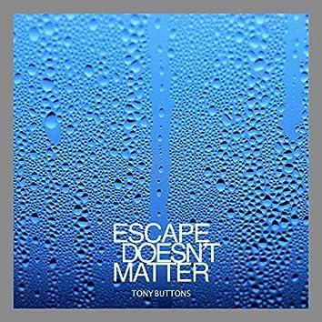Escape Doesn't Matter