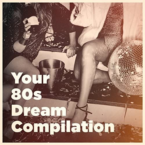 80s Greatest Hits, I Love the 80s & 80s Forever