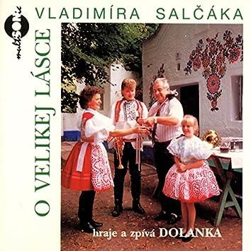 O Velikej Lásce Vladimíra Salčáka