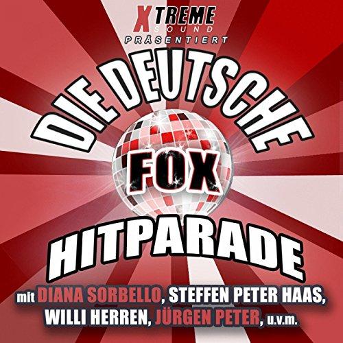 Die Deutsche Fox Hitparade (Mit Jürgen Peter, Andy Luxx, Benni Herd, Willi Herren, Steffen Peter Haas u. V. A.)