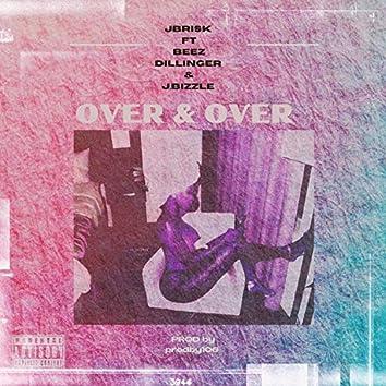 Over & Over (feat. Beez Dillinger & J.Bizzle)