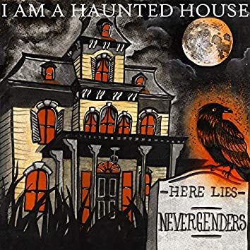 I Am a Haunted House