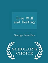 Free Will and Destiny - Scholar's Choice Edition