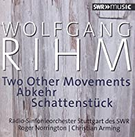 Rihm:Two Other Movements [The Stuttgart Radio Symphony Orchestra,Roger Norrington; Christian Arming ] [SWR MUSIC : SWR19001CD] by The Stuttgart Radio Symphony Orchestra