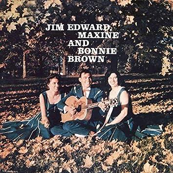 Jim Edward, Maxine & Bonnie Brown