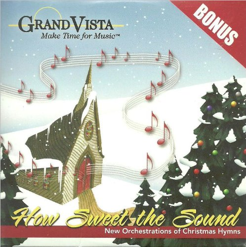 How Sweet the Sound - Christmas Hymns