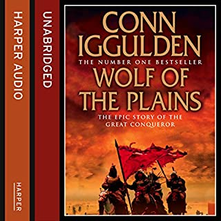 Wolf of the Plains     Conqueror, Book 1              By:                                                                                                                                 Conn Iggulden                               Narrated by:                                                                                                                                 Stephen Thorne                      Length: 14 hrs and 18 mins     272 ratings     Overall 4.8