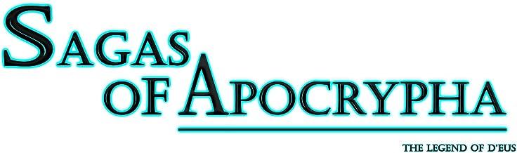 Sagas of Apocrypha: The Legend of D'eus (The Sagas of Apocrypha Book 1)