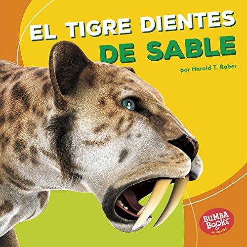 El tigre dientes de sable (Saber-Toothed Cat) (Bumba Books ® en español — Dinosaurios y bestias prehistóricas (Dinosaurs and Prehistoric Beasts))