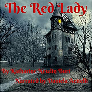 The Red Lady                   By:                                                                                                                                 Katharine Newlin Burt                               Narrated by:                                                                                                                                 Daniela Acitelli                      Length: 4 hrs and 57 mins     15 ratings     Overall 3.8