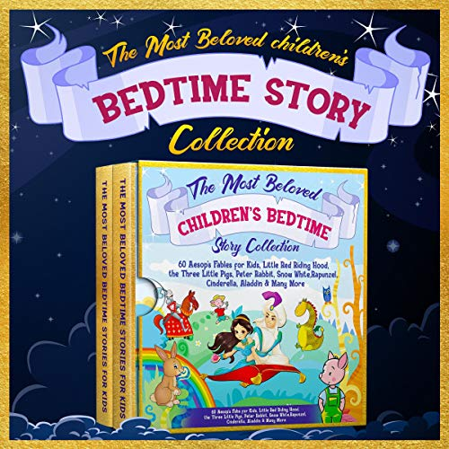 The Most Beloved Children's Bedtime Story Collection: 60 Aesop's Fables for Kids, Little Red Riding Hood, the Three Littl...