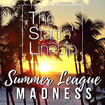 Summer League Madness