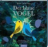 Der blaue Vogel: Eine Geschichte über Traurigkeit und Hoffnung