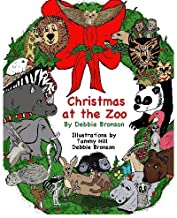 Christmas At The Zoo by Debbie Bronson (2009-07-23)