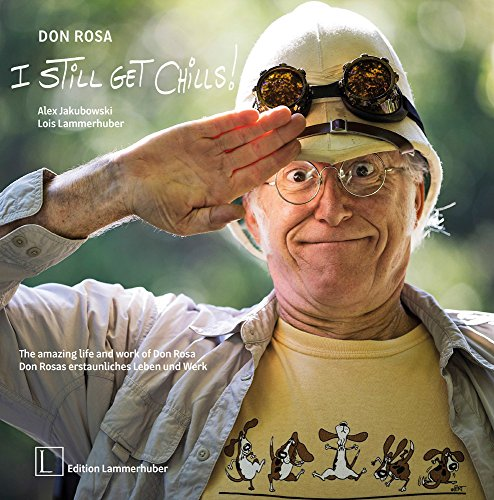 I STILL GET CHILLS: Don Rosas erstaunliches Leben und Werk: The amazing life and work of Don Rosa