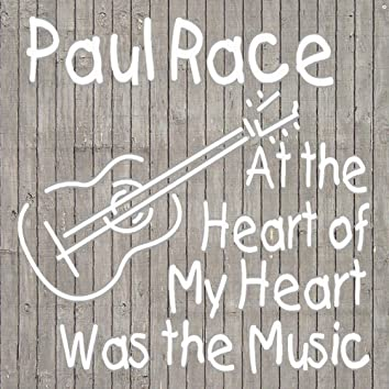 At the Heart of My Heart Was the Music