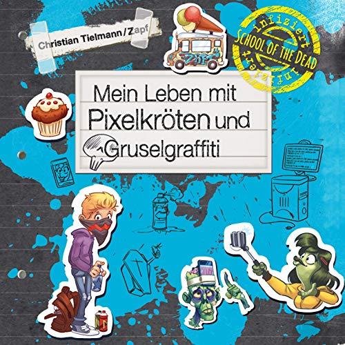 Mein Leben mit Pixelkröten und Gruselgraffiti Titelbild