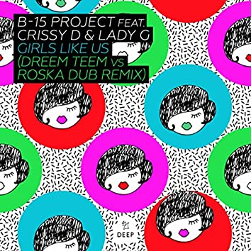 Girls Like Us (Dreem Teem vs Roska Dub Remix)