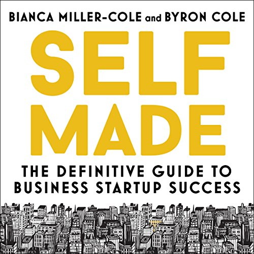 Self Made     The Definitive Guide to Business Startup Success              De :                                                                                                                                 Bianca Miller-Cole,                                                                                        Byron Cole                               Lu par :                                                                                                                                 Bianca Miller-Cole,                                                                                        Byron Cole,                                                                                        Kayi Ushe,                   and others                 Durée : 9 h et 1 min     Pas de notations     Global 0,0