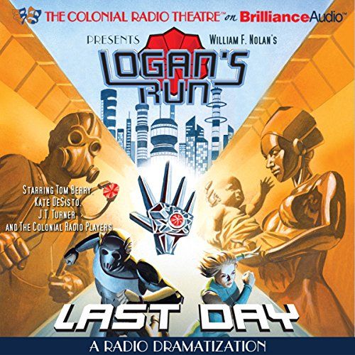 William F. Nolan's Logan's Run - Last Day audiobook cover art