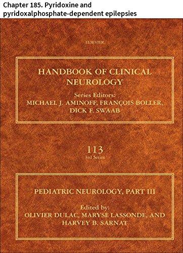 Pediatric Neurology Part III: Chapter 185. Pyridoxine and pyridoxalphosphate-dependent epilepsies (Handbook of Clinical Neurology 113) (English Edition)