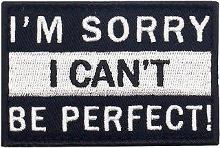 Lo siento no puedo ser perfecto Broche Bordado de Gancho y Parche de Gancho y bucle de cierre