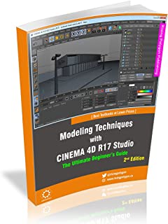 Modeling Techniques with CINEMA 4D R17 Studio - The Ultimate Beginner's Guide (English Edition)