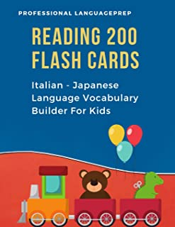 Reading 200 Flash Cards Italian - Japanese Language Vocabulary Builder For Kids: Practice Basic JLPT N4,N5 Words list activities books to improve ... and 1st, 2nd, 3rd grade. (Italian Edition)