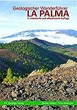 Geologischer Wanderführer La Palma - 2. erweiterte und aktualisierte Auflage