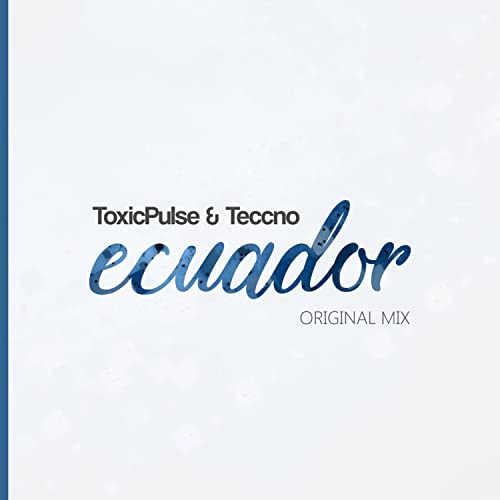 Ecuador de ToxicPulse & Teccno en Amazon Music - Amazon.es