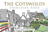 The Cotswolds Colouring Book: Past & Present (Past & Present Colouring Books)