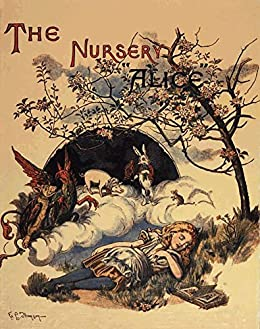 The Nursery Alice (Illustrated) by [Lewis Carroll]
