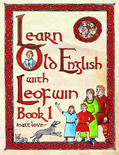 Compare Textbook Prices for Learn Old English with Leofwin Bilingual Edition ISBN 9781898281672 by Love, Matt