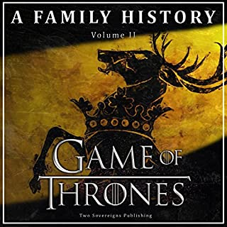 Game of Thrones: A Family History     Book of Thrones, Book 2              By:                                                                                                                                 Book of Thrones                               Narrated by:                                                                                                                                 Steven Myles                      Length: 47 mins     174 ratings     Overall 4.1