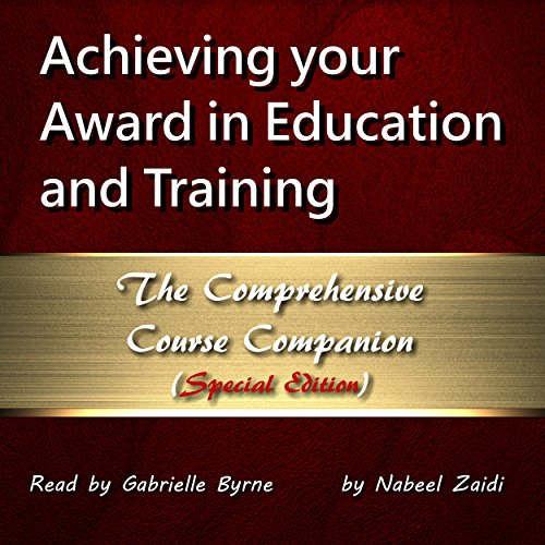 Achieving Your Award in Education and Training: The Comprehensive Course Companion (Special Edition) audiobook cover art