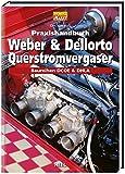 Praxishandbuch Weber und Dellorto Querstromvergaser: Baureih