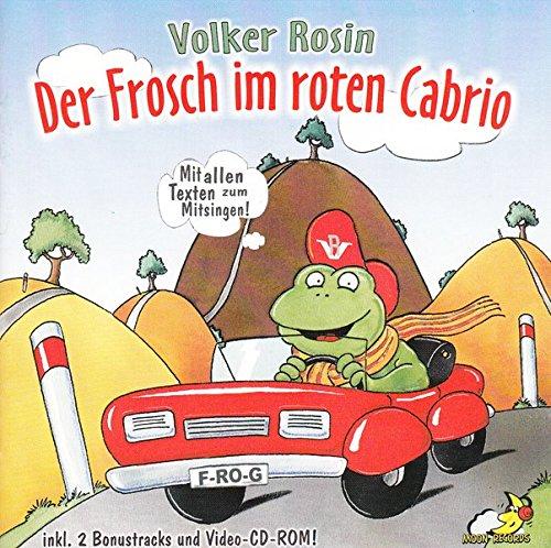 Der Frosch im roten Cabrio: Kinderlieder auf CD zum gleichnamigen Liederbuch