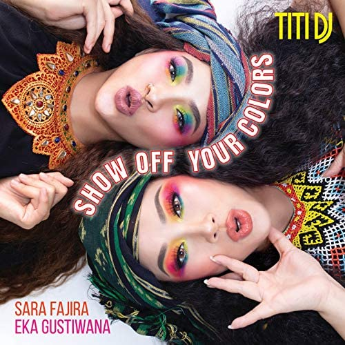 Titi DJ feat. Sara Fajira, Eka Gustiwana feat. Sara Fajira & Eka Gustiwana