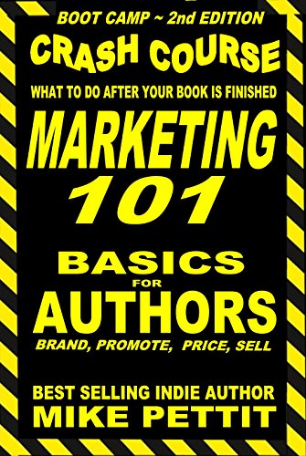 Indie Author Boot Camp - Marketing 101: How to Market Yourself and Your Book For Increased Sales