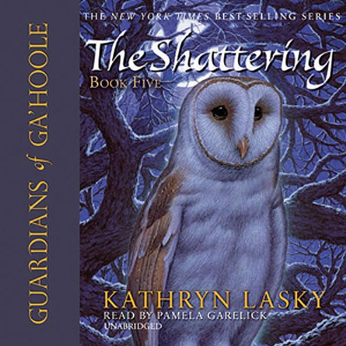 Guardians of Ga'Hoole, Book Five: The Shattering
