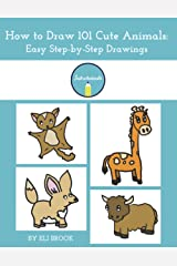 How to Draw 101 Cute Animals: Easy Step-by-Step Drawings Paperback