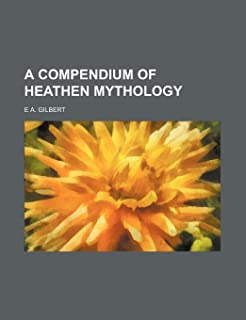 A Compendium of Heathen Mythology