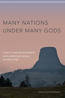Many Nations under Many Gods: Public Land Management and American Indian Sacred Sites