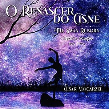 O Renascer Do Cisne - The Swan Reborn: Aloani's Adagio