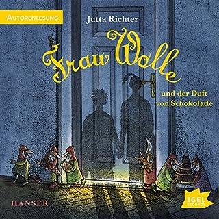 Frau Wolle und der Duft der Schokolade                   Autor:                                                                                                                                 Jutta Richter                               Sprecher:                                                                                                                                 Jutta Richter                      Spieldauer: 2 Std. und 23 Min.     2 Bewertungen     Gesamt 4,5