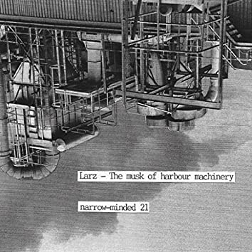 The Musk of Harbour Machinery